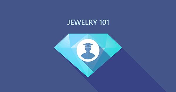 Jewelry 101: Learn Jewelry Knowledge on JewelryTalk